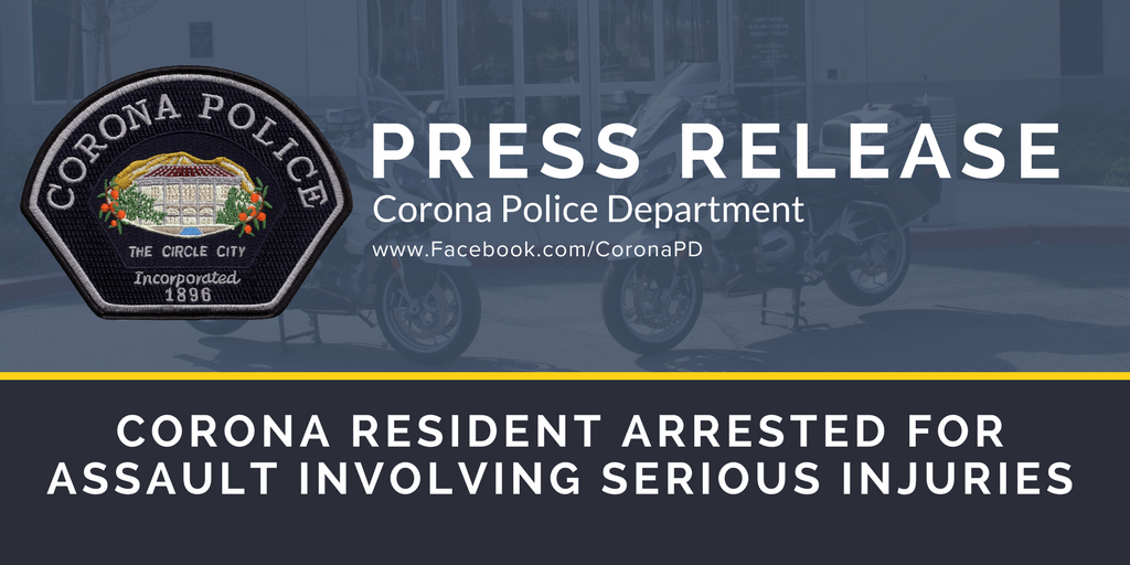 PR  CORONA RESIDENT ARRESTED FOR ASSAULT INVOLVING SERIOUS INJURIES