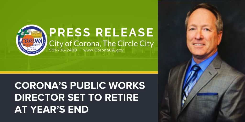 CORONA'S PUBLIC WORKS DIRECTOR SET TO RETIRE AT YEAR'S END
